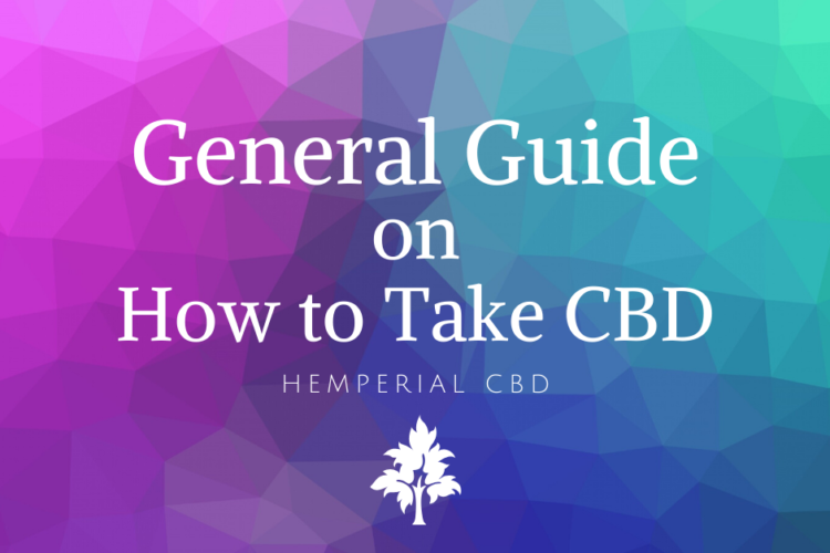 General Guide on How to Take CBD
