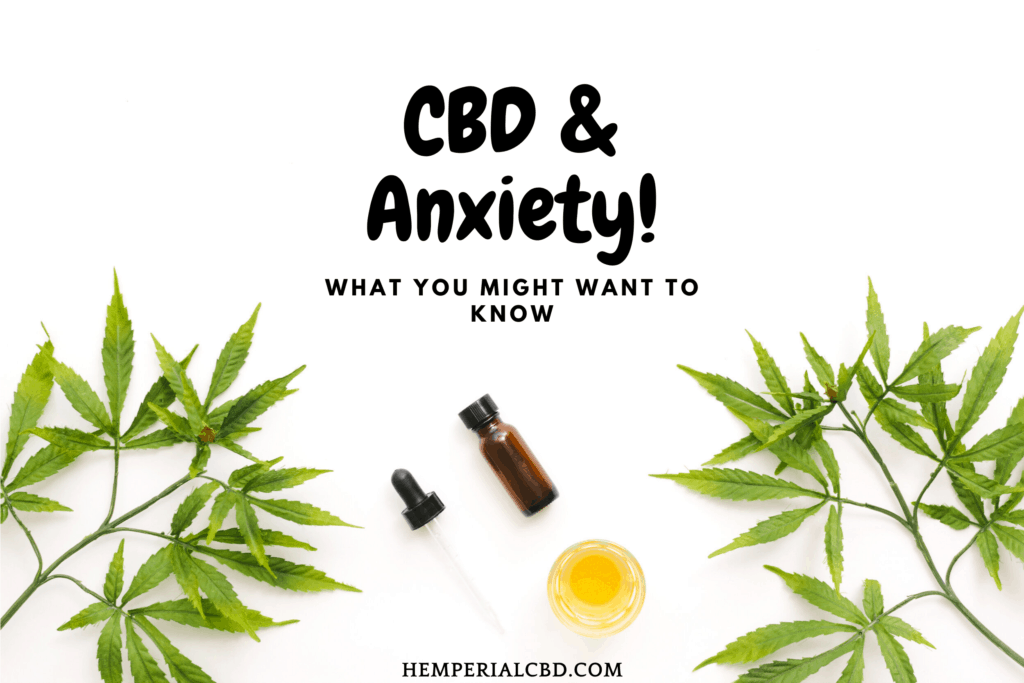 What You Might Want to Know About CBD and Anxiety