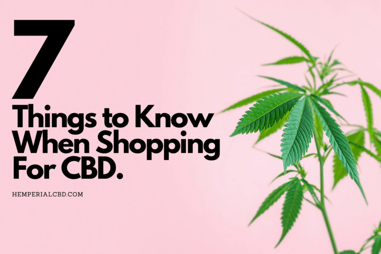 Seven Things to Know When Shopping For CBD